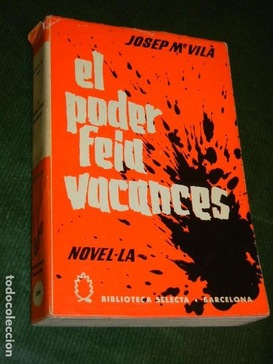 EL PODER FEIA VACANCES, DE JOSEP M. VILA, BIBL.SELECTA NUM.359 1A EDICION 1964 (Libros de Segunda Mano (posteriores a 1936) - Literatura - Otros)