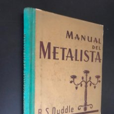 Libros de segunda mano: MANUAL DEL METALISTA 1958 R. S. DUDDLE . Lote 112253035