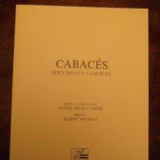 Libros de segunda mano: CABACÉS DOCUMENTS I ESCRITS. VICENÇ BIETE I FARRE. ALBERT MANENT. 1985. Lote 112267999