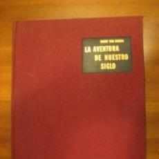 Libros de segunda mano: LA AVENTURA DE NUESTRO SIGLO. Lote 112273275