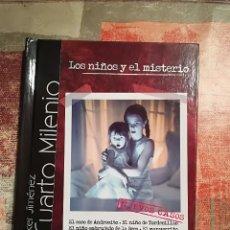 Libros de segunda mano: LOS NIÑOS Y EL MISTERIO. ´CUARTO MILENIO - IKER JIMÉNEZ - LIBRO + DVD. Lote 112374571