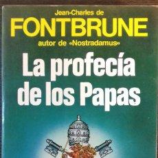 Libros de segunda mano: LA PROFECÍA DE LOS PAPAS. JEAN CHARLES FONTBRUNE. MARTÍNEZ ROCA. 1985. Lote 112379635
