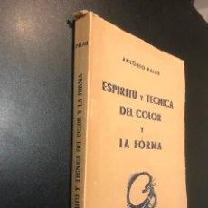 ESPÍRITU Y TÉCNICA DEL COLOR Y LA FORMA. ANTONIO PALAU