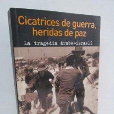 Libros de segunda mano: CICATRICES DE GUERRA, HERIDAS DE PAZ. SHLOMO BEN-AMI. EDICIONES B. 2006.. Lote 112428003