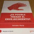 Libros de segunda mano: DESCUBRIR LA CIENCIA Nº 24 / ¿ ES POSIBLE FRENAR EL ENVEJECIMIENTO ?/ SALVADOR MACIP / PRECINTADO. Lote 153619525