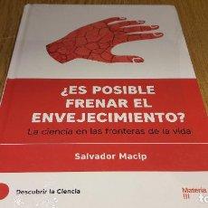 Libros de segunda mano: DESCUBRIR LA CIENCIA Nº 24 / ¿ ES POSIBLE FRENAR EL ENVEJECIMIENTO ?/ SALVADOR MACIP / PRECINTADO. Lote 174536075