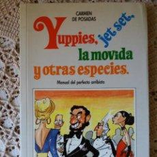 Libros de segunda mano: YUPPIES, JET SET, LA MOVIDA Y OTRAS ESPECIES - CARMEN DE POSADAS. Lote 112461899
