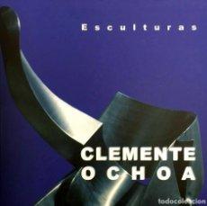 Libros de segunda mano: CLEMENTE OCHOA ESCULTURAS. Lote 112483427
