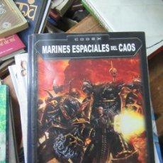 Libros de segunda mano: LIBRO CODEX MARINES ESPACIALES DEL CAOS WARHAMMER 40.000 GAMES WORKSHOP ART-548-88. Lote 112502495
