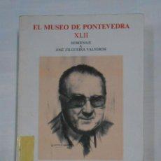 Libros de segunda mano: EL MUSEO DE PONTEVEDRA. XLII. HOMENAJE A JOSE FILGUEIRA VALVERDE. FUNDACION PEDRO BARRIE. TDK333. Lote 112508671