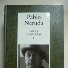 Libros de segunda mano: PABLO NERUDA. OBRAS COMPLETAS I. TAPA DURA. Lote 112513111