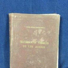Libros de segunda mano: TRATAMIENTOS TERMICOS DE LOS ACEROS JOSE APRAIZ BARREIRO II EDICION MADRID 1952 S XX 16X22X3 CM. Lote 112521407