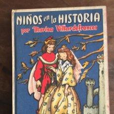 Libros de segunda mano: NIÑOS EN LA HISTORIA POR MARISA VILLARDEFRANCOS 1962. Lote 112627447