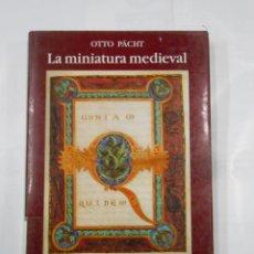 Libros de segunda mano: LA MINIATURA MEDIEVAL. UNA INTRODUCCIÓN - PACHT, OTTO. TDK320. Lote 112645103