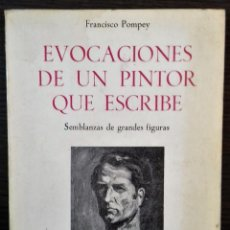 Libros de segunda mano: EVOCACIONES DE UN PINTOR QUE ESCRIBE. SEMBLANZAS DE GRANDES FIGURAS. FRANCISCO POMPEY. 1974. Lote 112662415
