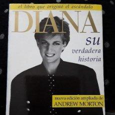 Libros de segunda mano: DIANA. SU VERDADERA HISTORIA. ANDREW MORTON. EMECE EDITORES. 1992. Lote 112670547