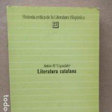 Libros de segunda mano: ESPADALER, ANTÓN MARÍA - LITERATURA CATALANA - ALTEA, TAURUS, ALFAGUARA. Lote 112681083