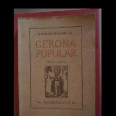 Libros de segunda mano: GERONA POPULAR. JOAQUIN PLA CARGOL. Lote 112691515
