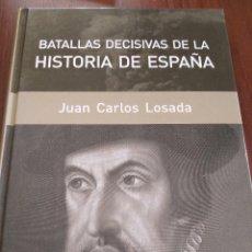 Libros de segunda mano: BATALLAS DECISIVAS DE LA HISTORIA DE ESPAÑA. JUAN CARLOS LOSADA. Lote 112710615