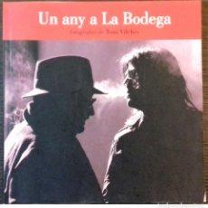 Libros de segunda mano: UN ANY A LA BODEGA. FOTOGRAFIES DE TONI VILCHES. 2012. Lote 112720939