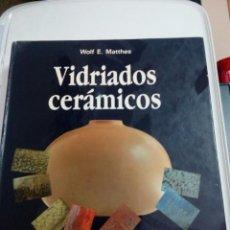 Libros de segunda mano: VIDRIADOS CERÁMICOS. W.E.MATTHES. FUNDAMENTOS. PROPIEDADES. Lote 112723467