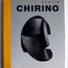 Libros de segunda mano: MARTÍN CHIRINO. RETROSPECTIVA. CATÁLOGO EXPOSICIÓN MADRID 1991. ESCULTURA. Lote 112729155