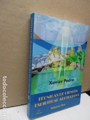 Libros de segunda mano: Técnicas de ciencia espiritual Arcturiana por Xavier Pedro Gallego - Dedicado y firmado por el autor - Foto 6 - 243311910