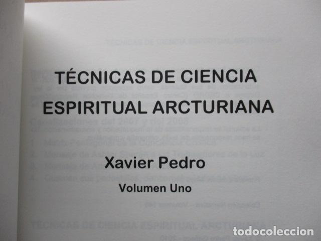 Libros de segunda mano: Técnicas de ciencia espiritual Arcturiana por Xavier Pedro Gallego - Dedicado y firmado por el autor - Foto 9 - 243311910