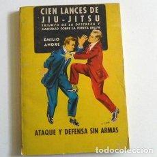Libros de segunda mano: CIEN LANCES DE JIU-JITSU LIBRO ATAQUE Y DEFENSA SIN ARMAS - ARTES MARCIALES GUÍA LUCHA ANDRE TÉCNICA. Lote 112761099