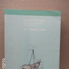 Libros de segunda mano: LA TERMINOLOGIA.: LA TEORIA, ELS MÈTODES, LES APLICACIONS. D'EMPURIES, DE TERESA CABRÉ CASTELLVÍ. Lote 112764399