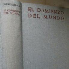 Libros de segunda mano: EL COMIENZO DEL MUNDO,1959,J.M.RIAZA, SJ.AUTORES CRISTIANOS.TELA,703PP,FOTOGRAFIAS,0022. Lote 112782007