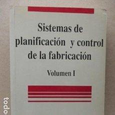 Libros de segunda mano: SISTEMAS DE PLANIFICACION Y CONTROL DE LA FABRICACIONABRIL, DE THOMAS E VOLLMANN, WILLIAM L. BERRY... Lote 112790919