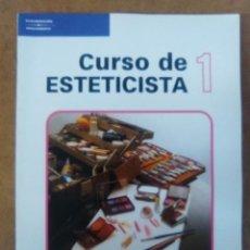 Libros de segunda mano: CURSO DE ESTETICISTA 1 (ISABEL TORROBA) THOMSON / PARANINFO - COMO NUEVO. Lote 112793987