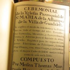 Libros de segunda mano: CEREMONIAL IGLESIA PARROQUIA SANTA MARIA ASUNCION GUADALEST ALICNTE 1995 FASCIMIL DEL S XVIII. Lote 53650324
