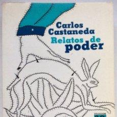 Libros de segunda mano: RELATOS DE PODER. CARLOS CASTANEDA. ED. FONDO DE CULTURA ECONÓMICA. 1982. Lote 112830820