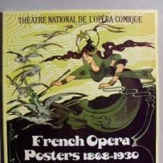 Libros de segunda mano: FRENCH OPERA, POSTERS 1868-1930. Lote 112837931
