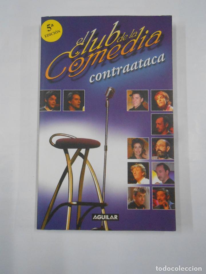 Libros de segunda mano: EL CLUB DE LA COMEDIA. CONTRAATACA + PRESENTA VENTAJAS DE SER INCOMPETENTE Y OTROS MONOLOGOS. TDK333 - Foto 2 - 112848635
