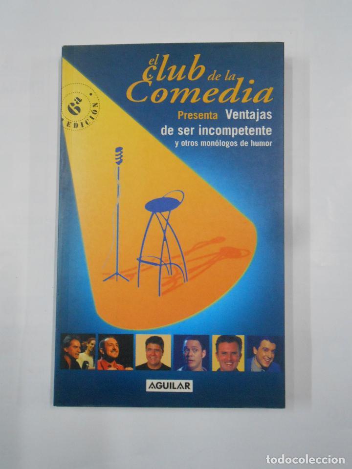 Libros de segunda mano: EL CLUB DE LA COMEDIA. CONTRAATACA + PRESENTA VENTAJAS DE SER INCOMPETENTE Y OTROS MONOLOGOS. TDK333 - Foto 3 - 112848635