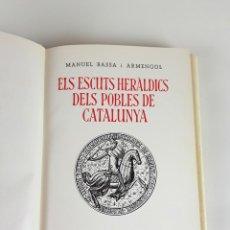 Libros de segunda mano: ELS ESCUTS HERÀLDICS DELS POBLES DE CATALUNYA. MANUEL BASSA I ARMENGOL. 1968.. Lote 112855699