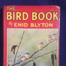 Libros de segunda mano: THE BIRD BOOK BY ENID BLYTON EIGHT FINE COLOUR PLATES LONDON 19 X 25 X 2 CM 570 GR. Lote 112875079
