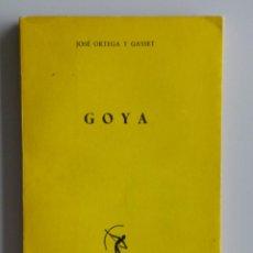 Libros de segunda mano: JOSÉ ORTEGA Y GASSET // GOYA // REVISTA DE OCCIDENTE // 1962. Lote 112909643