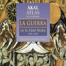 Libros de segunda mano: ATLAS ILUSTRADO AKAL DE LA GUERRA EN LA EDAD MEDIA 768/1492 - NICHLAS HOOPER Y MATTHEW BENNETT. Lote 112924467