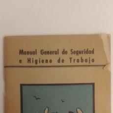 Libros de segunda mano: MANUAL DE SEGURIDAD E HIGIENE DE TRABAJO. Lote 112932230