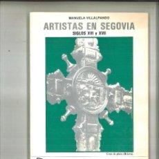 Libros de segunda mano: ARTISTAS EN SEGOVIA. SIGLOS XVI Y XVII. MANUELA VILLALPANDO. Lote 112956943