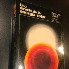 Libros de segunda mano: USO DIRECTO DE LA ENERGÍA SOLAR - DANIELS, FARRINGTON. Lote 112963391