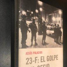 Libros de segunda mano: 23-F: EL GOLPE DEL CESID. JESÚS PALACIOS.. Lote 112966587