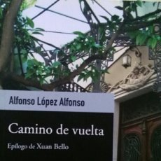 Libros de segunda mano: ALFONSO LÓPEZ ALFONSO CAMINO DE VUELTA PRÓLOGO DE XUAN BELLO. Lote 113018672