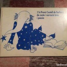Libros de segunda mano: 11È. PREMI CASTELL DE BARBERÀ DE CONTE I NARRACIÓ BREU I POESIA. Lote 113026975