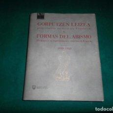 Libros de segunda mano: FORMAS DEL ABISMO.EL CUERPO Y SU REP. EXTREMA EN FRANCIA 1930-60. Lote 211991275