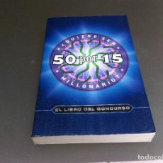 Libros de segunda mano: ¿QUIERES SER MILLONARIO? 50 POR 15. EL LIBRO DEL CONCURSO. ED. GRIJALBO, 2000. Lote 113029151